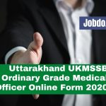 Uttarakhand UKMSSB Ordinary Grade Medical Officer Online Form 2020