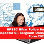 BPSSC Bihar Police Sub Inspector SI, Sergeant Online Form 2020